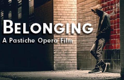 """""""Belonging"""" A Pastiche Opera Film"""