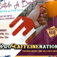 Catch A Break Week: ProCAFFEINEnation