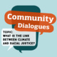Community Dialogue: What is the link between Climate and Racial Justice?