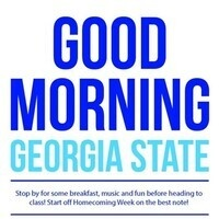 GOOD MORNING GEORGIA STATE! SPRING HOMECOMING EDITION