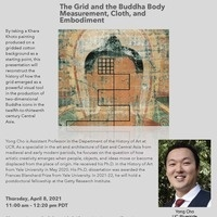 The Grid and the Buddha Body Measurement, Cloth, and Embodiment (Yong Cho, UC Riverside)