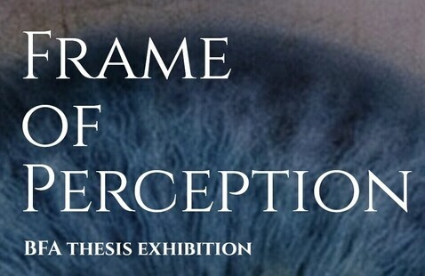 School of Art + Design presents: Frame of Perception