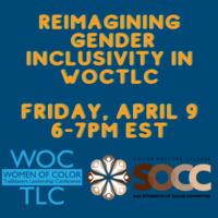 Reimagining  Gender Inclusivity in  WOCTLC