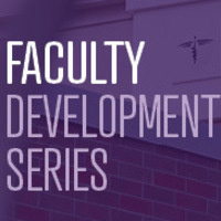 Faculty Development Series: Assessment Challenges and Practical Opportunities, Session 2