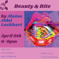 Beauty & Bite by Alaina Jidal Lockhart at Gallery 1010