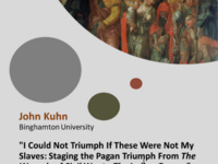 "John Kuhn (Binghamton University),   ""I Could Not Triumph If These Were Not My Slaves: Staging the Pagan Triumph From The Wounds of Civil War to The Indian Queen"" (A Workshop)"