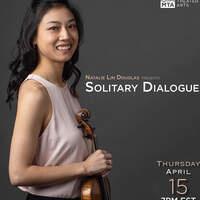 Natalie Lin Douglas presents Solitary Dialogues