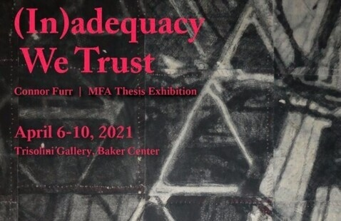 MFA Thesis Show: (in)adaquacy We Trust by Conner Furr