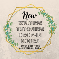 "A tan background with gold geometric designs and greenery around the text ""New writing Tutoring Drop-in Hours: Quick Questions Answered on Zoom"""