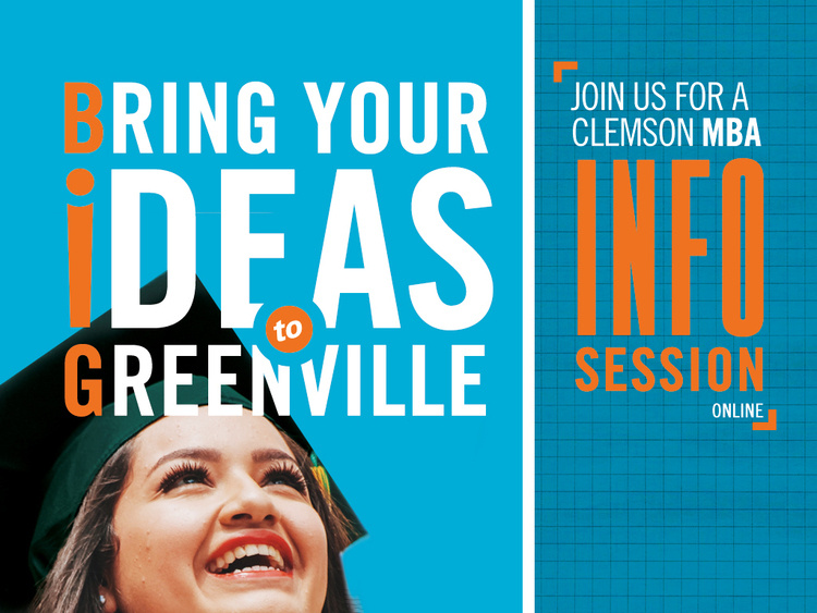 Full-time MBA programs at Clemson: Free, virtual Info Session for recent graduates.