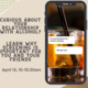 Graphic with image of texting conversation on cell phone. The text says: Curious about your relationshp with alcohol? Learn why screening is important for you and your friends. April 13th 10-10:30am