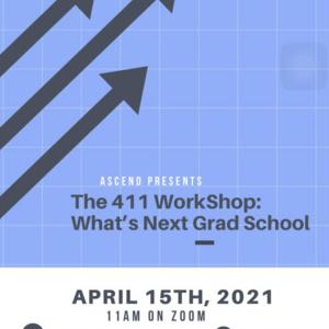 The 411 Workshop: What's Next Grad School
