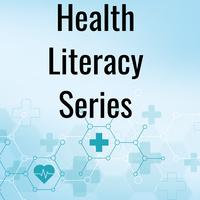 Health Literacy Series