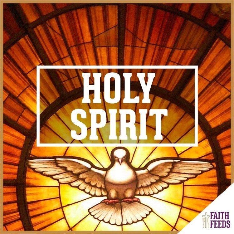 Eastertide FAITH FEEDS: Holy Spirit