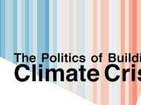 The Politics of Building a Climate Crisis
