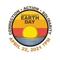 """A circle with a sunset over the lake in the center. Above the sun reads """"Tompkins County Earth Day"""". Around the circle reads """"Connection, Action, Solidarity. April 22, 2021, 7 PM"""""""