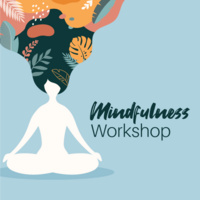 CAPS' Mindfulness Workshop