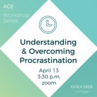 "ACE Workshop Series: ""Understanding & Overcoming Procrastination"""