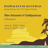 Ensemble Concert Series: Festival of One Act Operas - The Island of Tulipatan