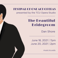 Ensemble Concert Series: Festival of One Act Operas - The Beautiful Bridegroom