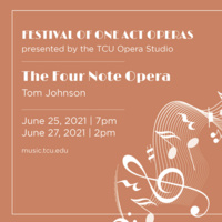 Ensemble Concert Series: Festival of One Act Operas - The Four Note Opera