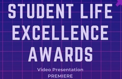 Student Life Excellence Awards  Video Presentation