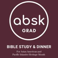Grad Student Study Break Dinner and Bible Study