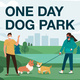 One Day Dog Park