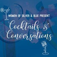 Women of Silver & Blue Present: Cocktails & Conversations