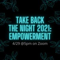 Take Back the Night 2021: Empowerment