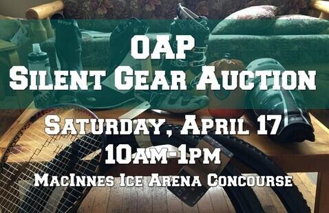 OAP Silent Gear Auction Saturday April 17 10am-1pm MacInnes Ice Arena Concourse