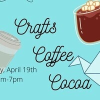 Crafts, Coffee, and Cocoa