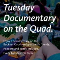 Tuesday Documentary on the Quad