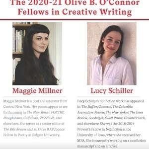 Readings by Olive B O'Connor Fellows in Creative Writing:  Maggie Millner and Lucy Schiller