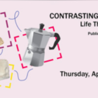 Contrasting Contexts: Life through Objects Virtual Tour + Public Program