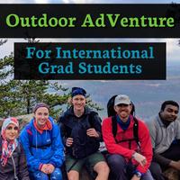 Outdoor AdVenture for International Graduate Students