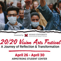 20/20 Visual Arts Festival April 26-30, 2021 Armstrong Student Center 2030
