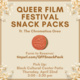 Queer film festival snack packs