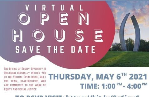 Office of Equity, Diversity and Inclusion Spring 2021 Virtual Open House