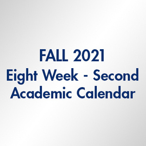 Fall 2021 Eight Week Second - Academic Calendar