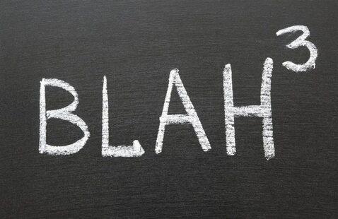 Avoid the Blah-blah-blahs