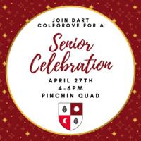 join dart colegrove for a senior celebration 4/27 4-6pm pinchin quad