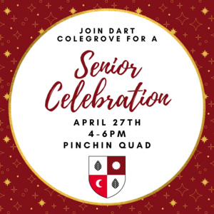 join dart colegrove for a senior celebration 4/27 4-6pm pinchin quad