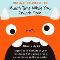 munch time while you crunch time. starts 4/26. enjoy snack baskets in your residence hall common room as you finish up the semester