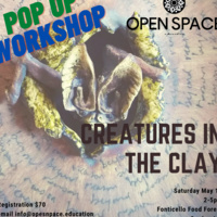 Open Space Education's CREATURES IN THE CLAY Workshop with Merenda Cecelia