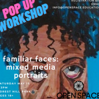 Open Space Education's FAMILIAR FACES: MIXED MEDIA PORTRAITS with Leicia Miles at Forest Hill Park