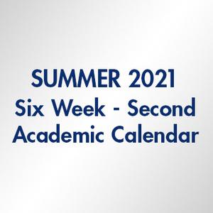 Summer 2021 Six Week Second Academic Calendar