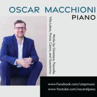 Latin American Piano Music, Oscar Macchioni Piano Recital