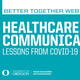 Better Together Webinar Series presents One Year Into COVID: Healthcare Communication Lessons Learned on the Frontlines