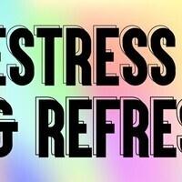 Destress and Refresh